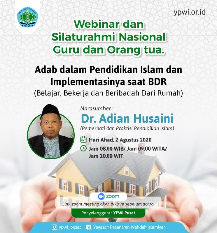 YPWI Pusat adakan Webinar Silaturahim Nasional Guru dan Orang Tua dengan tema Adab Dalam Pendidikan Islam & Implementasinya saat BDR