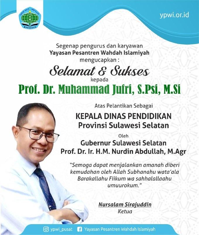 Keluarga besar YPWI mengucapkan selamat dan sukses atas dilantiknya Prof. Dr. Muhammad Jufri, S.Psi., M.Si sebagai Kepala Dinas Provinsi Sulawesi Selatan